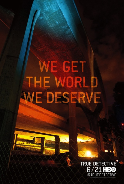 True-Detective-Season-2-Poster-We-Get-the-World-We-Deserve